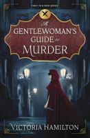 A gentelwoman's guide to murder
